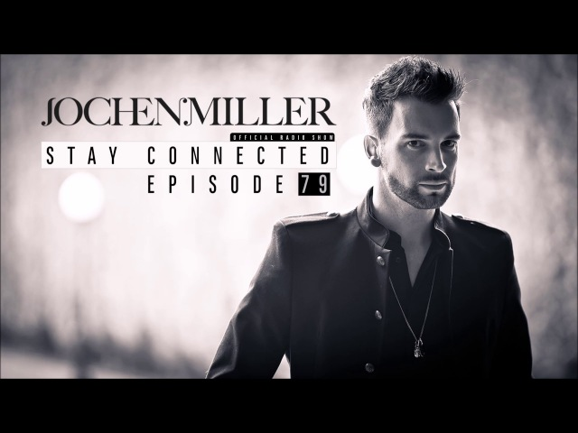 Jochen Miller presents Stay Connected E79