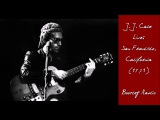 J. J. Cale - Live San Francisco, California (1971) - Bootleg Radio (HD)