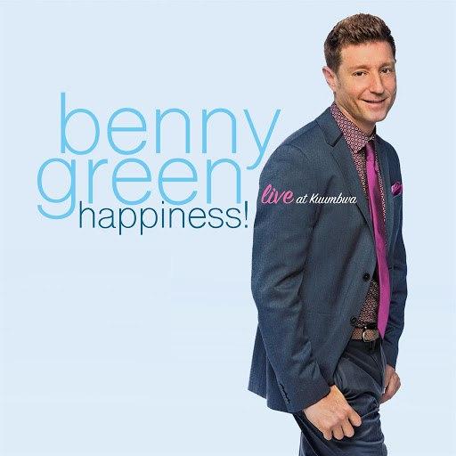 Benny Green альбом Happiness! Live at Kuumbwa
