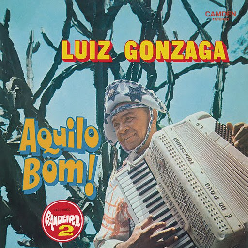 Luiz Gonzaga альбом Aquilo Bom!