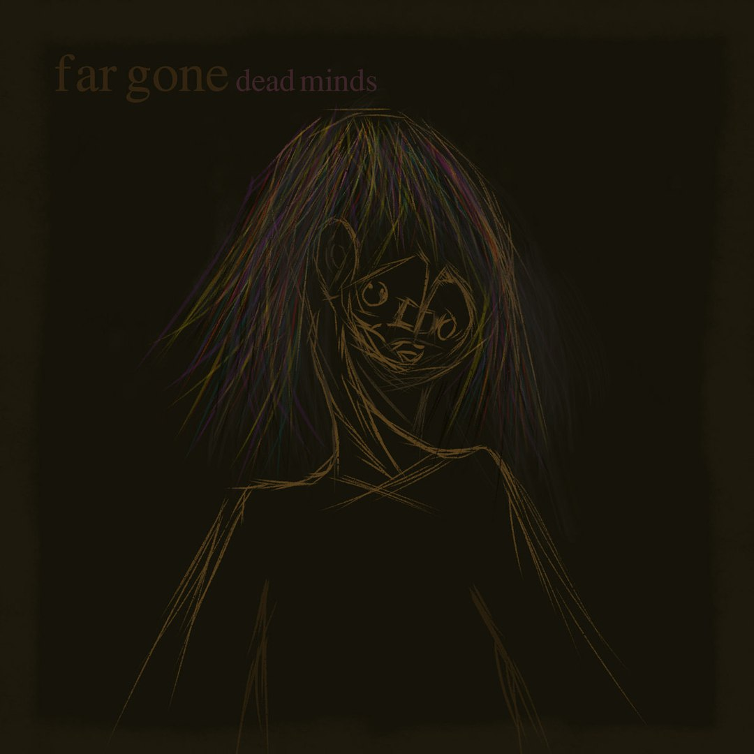Far Gone - Dead Minds [EP] (2018)