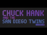 Chuck Hank and The San Diego Twins - OFFICIAL TEASER