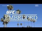 UFC 222 Embedded  Vlog Series - Episode 2