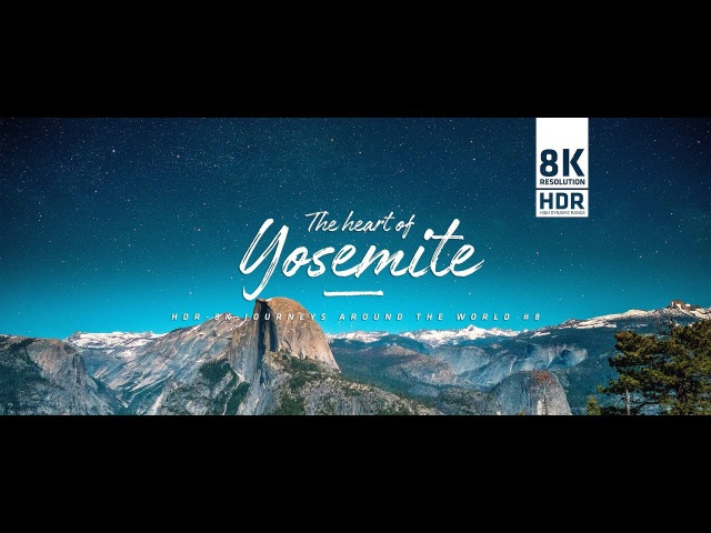 Yosemite 4k HDR | 8k HDR