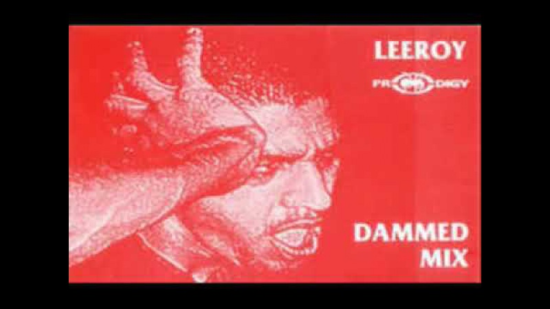 Leeroy Thornhill - Dammed Mix
