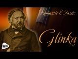 Romantic Classic - Mikhail Glinka