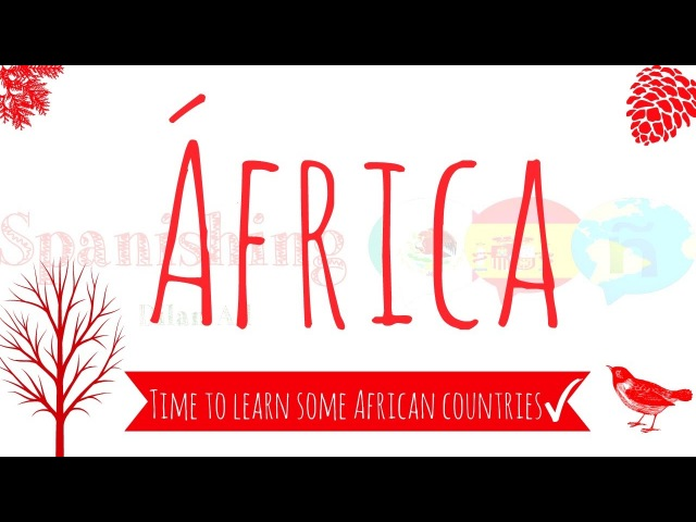 African countries in Spanish Países Africanos en Español Countries in Spanish