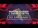 Martin Garrix David Guetta - So Far Away [Lyric Video] (ft. Jamie Scott Romy Dya)