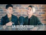 La Estrategia by Cali &amp El Dandee COVER by Dylan Fuentes Ft Sebastian Silva