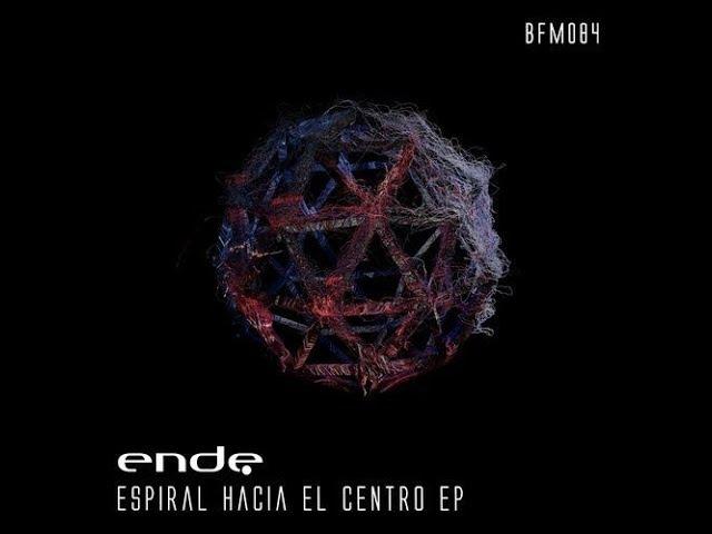 Ende - Espiral Hacia El Centro (Original Mix)