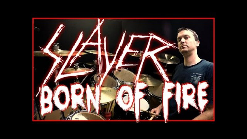 SLAYER Born Of Fire Drum Cover