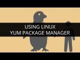 Using Linux YUM Package Manager  Linux Tutorial for Beginners  Edureka