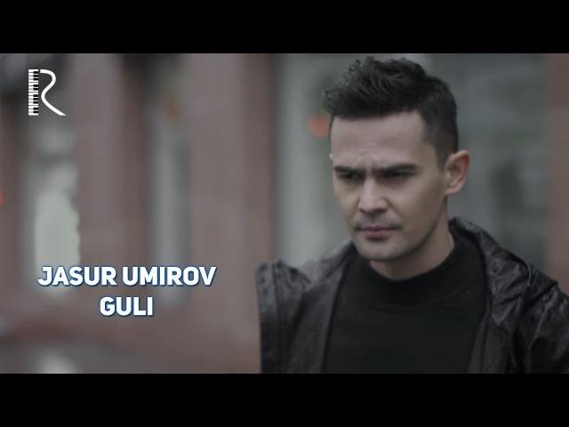 Jasur Umirov - Guli | Жасур Умиров - Гули