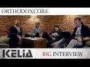 KELIA ИНТЕРВЬЮ на канале ORTHODOXCORE 2017
