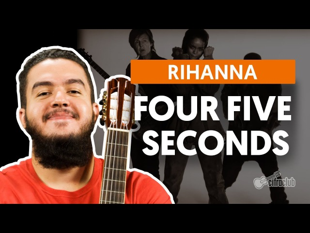 FourFiveSeconds (feat. Paul McCartney Kanye West) - Rihanna (aula de violão)
