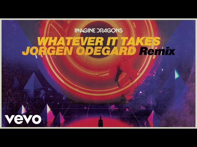 Imagine Dragons, Jorgen Odegard - Whatever It Takes (Jorgen Odegard RemixAudio)