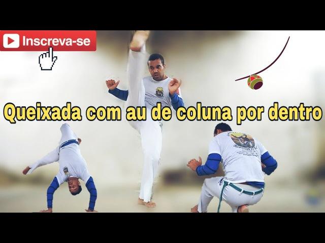 Tutorial Queixada Com Au De Coluna Por Dentro / Capoeira Vídeo Aula