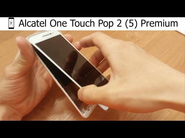 Alcatel One Touch Pop 2 (5) Premium 7044x замена экрана Как поменять дисплейный модуль