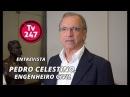 TV 247 ENTREVISTA: PEDRO CELESTINO, PRESIDENTE DO CLUBE DE ENGENHARIA