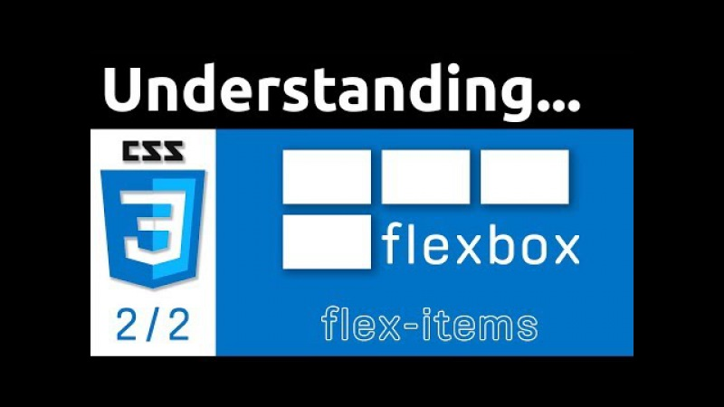Understanding Flexbox 2/2 | Flex-Items | CSS