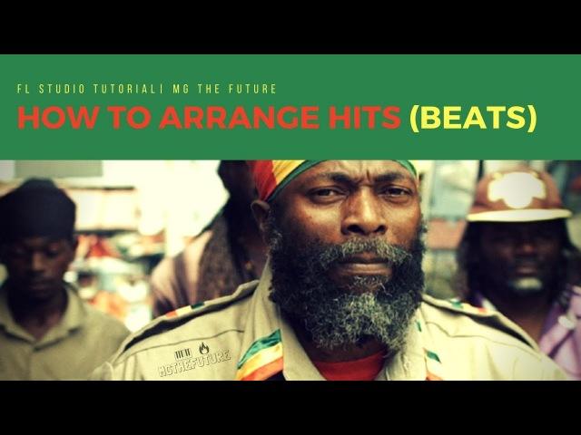 How To Arrange Your Beats | Like An International Hit (Dancehall Vibes)