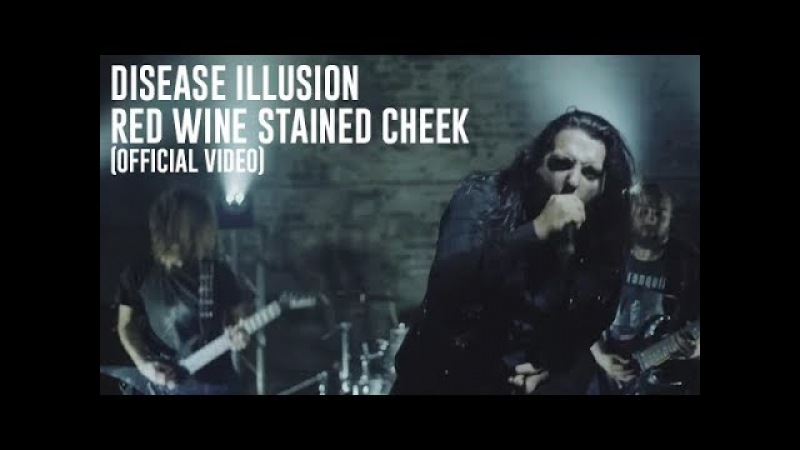 Disease Illusion - Red Wine Stained Cheek [Official Video]
