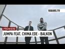 Jumpa feat. Chima Ede - Balkon (16BARS PREMIERE)
