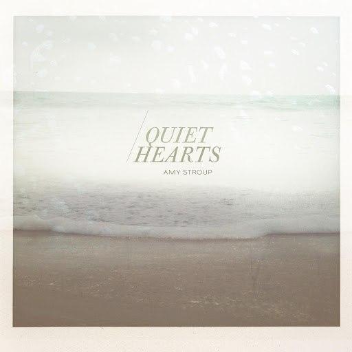 Amy Stroup альбом Quiet Hearts