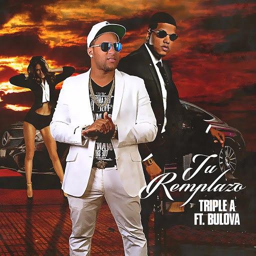 Triple A альбом Tu Remplazo (feat. Bulova)