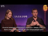 [RUS SUB] Emma Stone & Ryan Gosling La La Land Interview