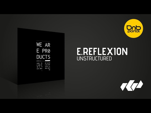 E.Reflexion - Unstructured [Krytika Productions]