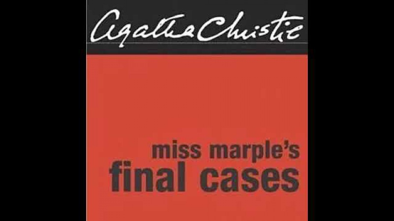 Miss Marple's Final Cases and Two Other Stories Agatha Christie Full Audiobook