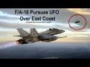 F A 18 Pursues UFO Over East Coast