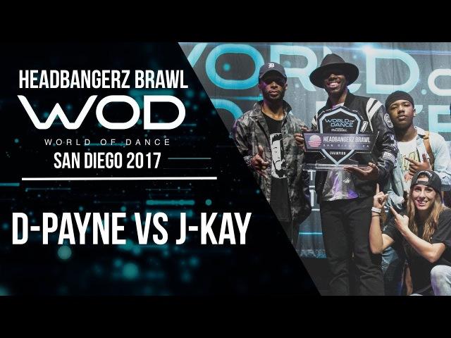 D-Payne vs J-Kay | Headbangerz Brawl Finals | World of Dance San Diego 2017 | WODSD17