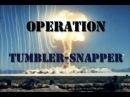 Ядерные испытания Tumbler-Snapper - русский перевод