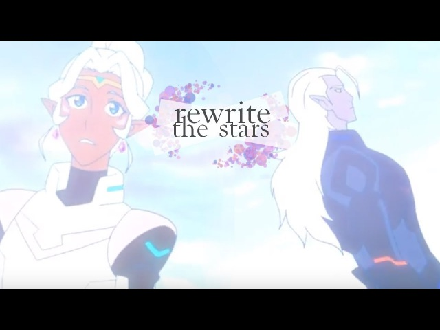 Rewrite The Stars || Allura Lotor