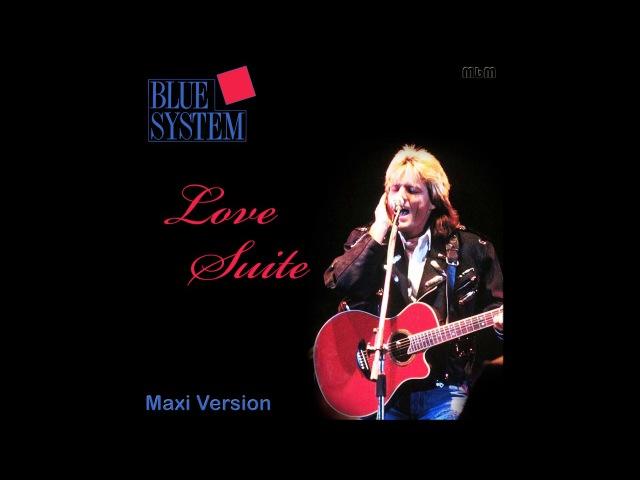 Blue System - Love Suite Maxi Version (re-cut by Manaev)