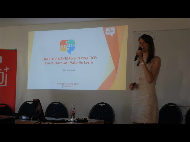 Language Mentoring: Don't teach me, make me learn - Lýdia Machová at the Polyglot Gathering 2016