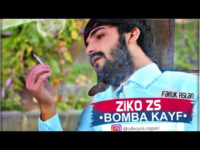 ZiKOZS - BOMBA KAYF ( ft Faruk Aslan )