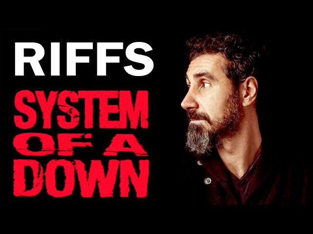 TOP 10 SYSTEM OF A DOWN RIFFS