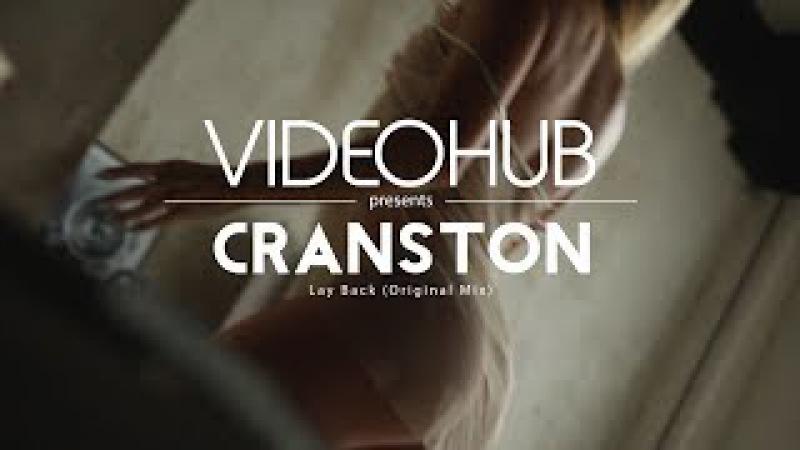 Cranston - Lay Back (Original Mix) (VideoHUB) enjoybeauty
