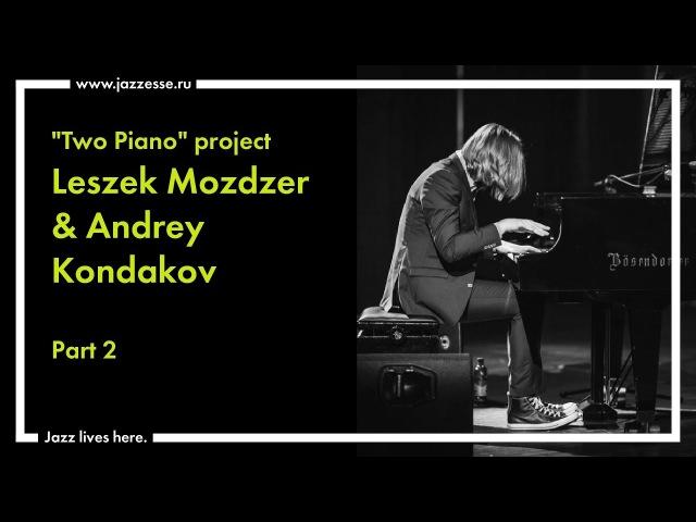 Two Piano project. Andrey Kondakov Leszek Możdżer live at Esse Jazz Club (part 2)