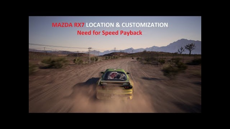 MAZDA RX7 LOCATION CUSTOMIZATION Need for Speed Payback