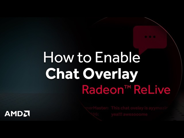 Radeon™ ReLive: How to Enable Chat Overlay