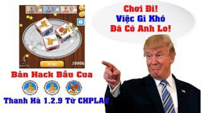 Hướng Dẫn HACK GAME BẦU CUA 2017, 3D, Thanh Hà 1.2.9, 2015, 2016, 2018, 2019, iPhone, đơn giản