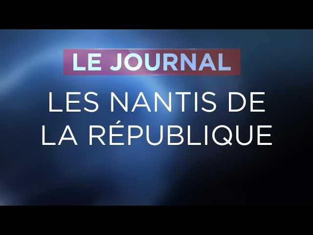 Les nantis de la République - Journal du Jeudi 22 Février 2018