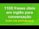 1100 frases úteis em inglês para conversação com voz portuguesa