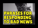 Practical English Phrases for Responding to Bad News