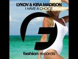 Lykov feat. Kira Madison - I Have a Choice (Radio Edit)