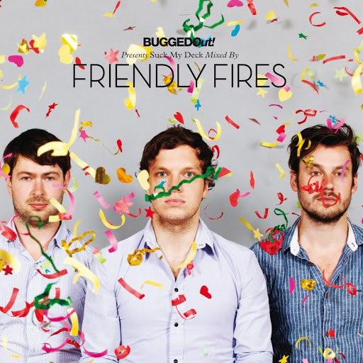 Friendly Fires альбом Bugged Out! presents Suck My Deck (Mixed by Friendly Fires)